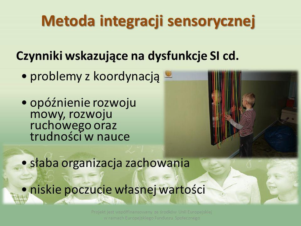 Czynniki wskazujące na dysfunkcje SI cd.