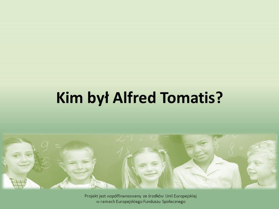 Kim był Alfred Tomatis.