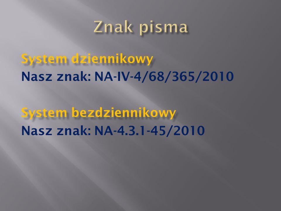 Znak pisma System dziennikowy Nasz znak: NA-IV-4/68/365/2010 System bezdziennikowy Nasz znak: NA-4.3.1-45/2010