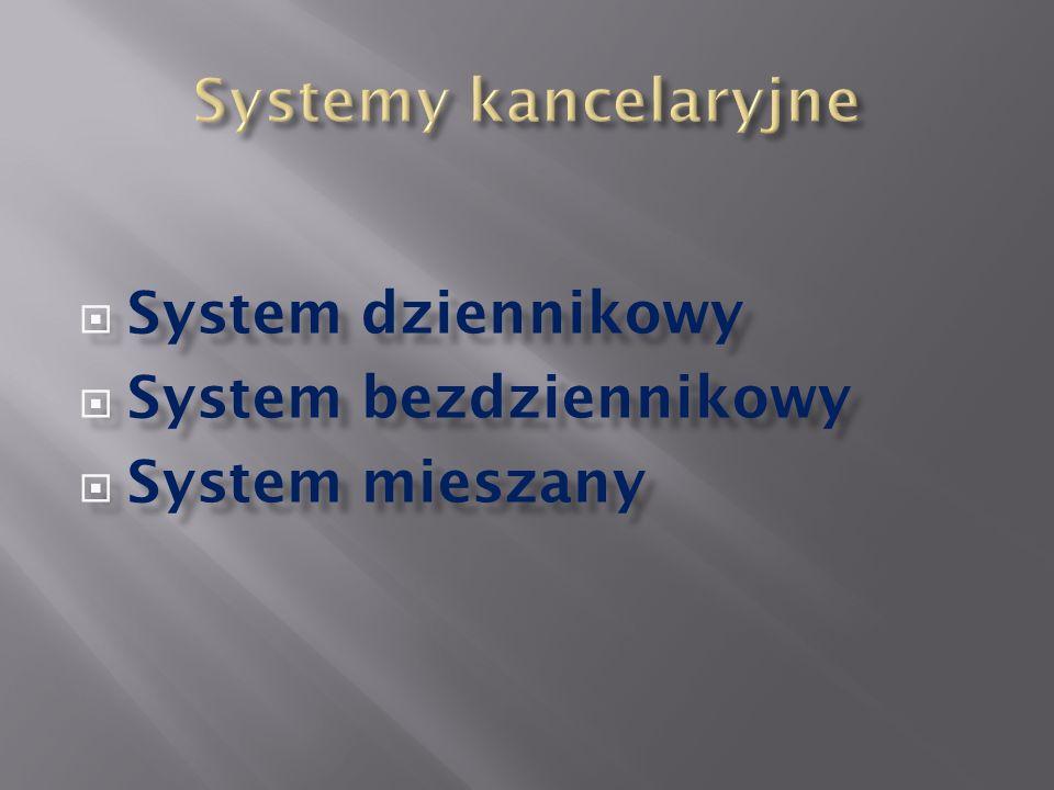 Systemy kancelaryjne System dziennikowy System bezdziennikowy