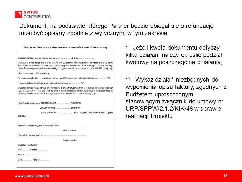 . Dokument, na podstawie którego Partner będzie ubiegał się o refundację musi być opisany zgodnie z wytycznymi w tym zakresie.