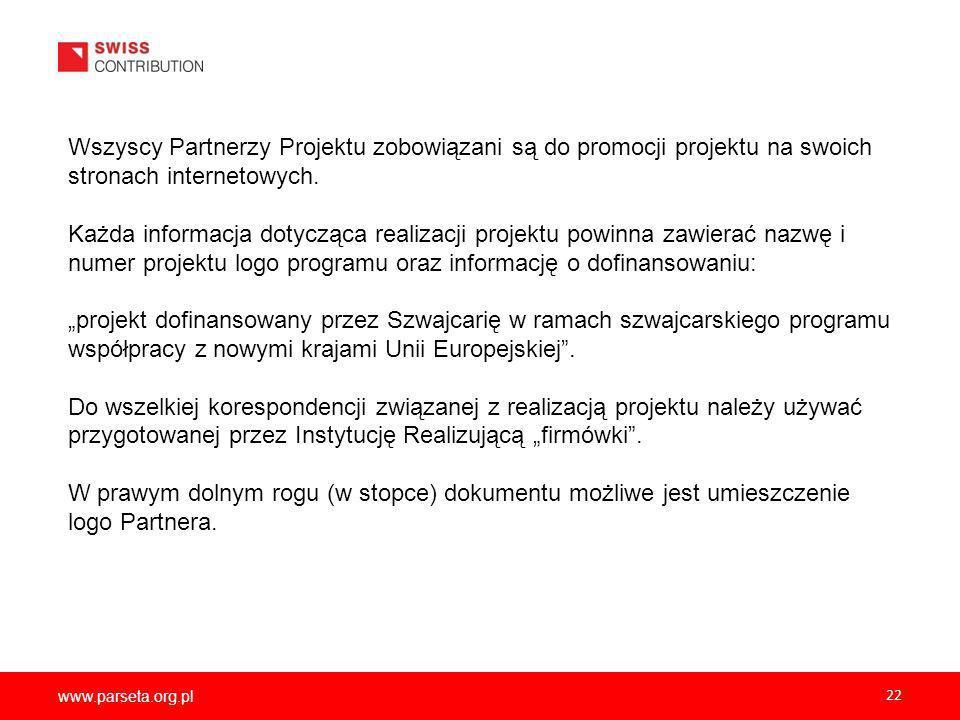Wszyscy Partnerzy Projektu zobowiązani są do promocji projektu na swoich stronach internetowych.