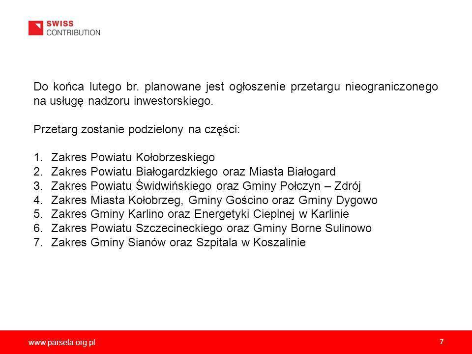 Przetarg zostanie podzielony na części: Zakres Powiatu Kołobrzeskiego