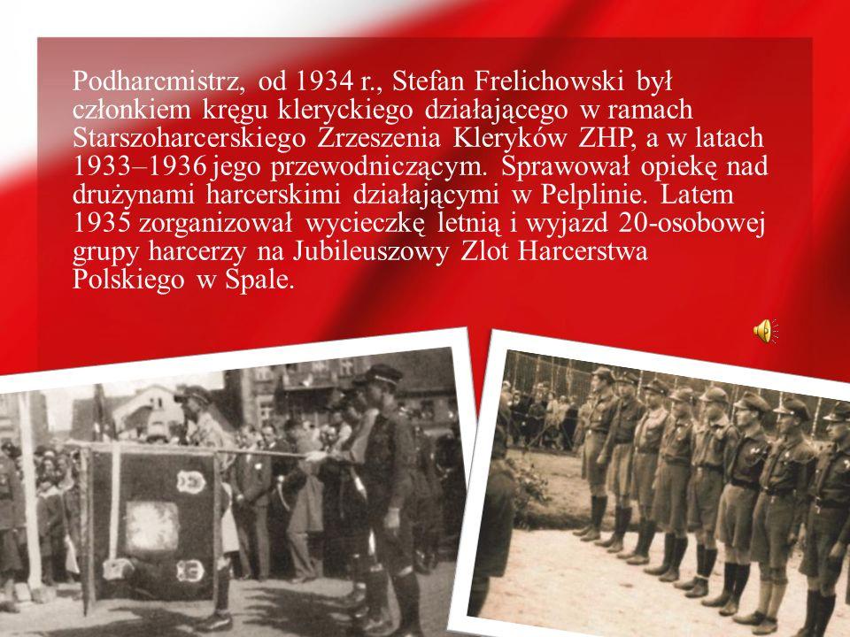 Podharcmistrz, od 1934 r., Stefan Frelichowski był członkiem kręgu kleryckiego działającego w ramach Starszoharcerskiego Zrzeszenia Kleryków ZHP, a w latach 1933–1936 jego przewodniczącym.