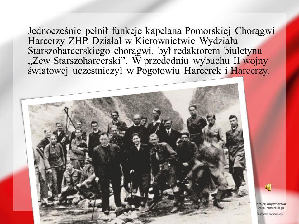 Jednocześnie pełnił funkcje kapelana Pomorskiej Chorągwi Harcerzy ZHP