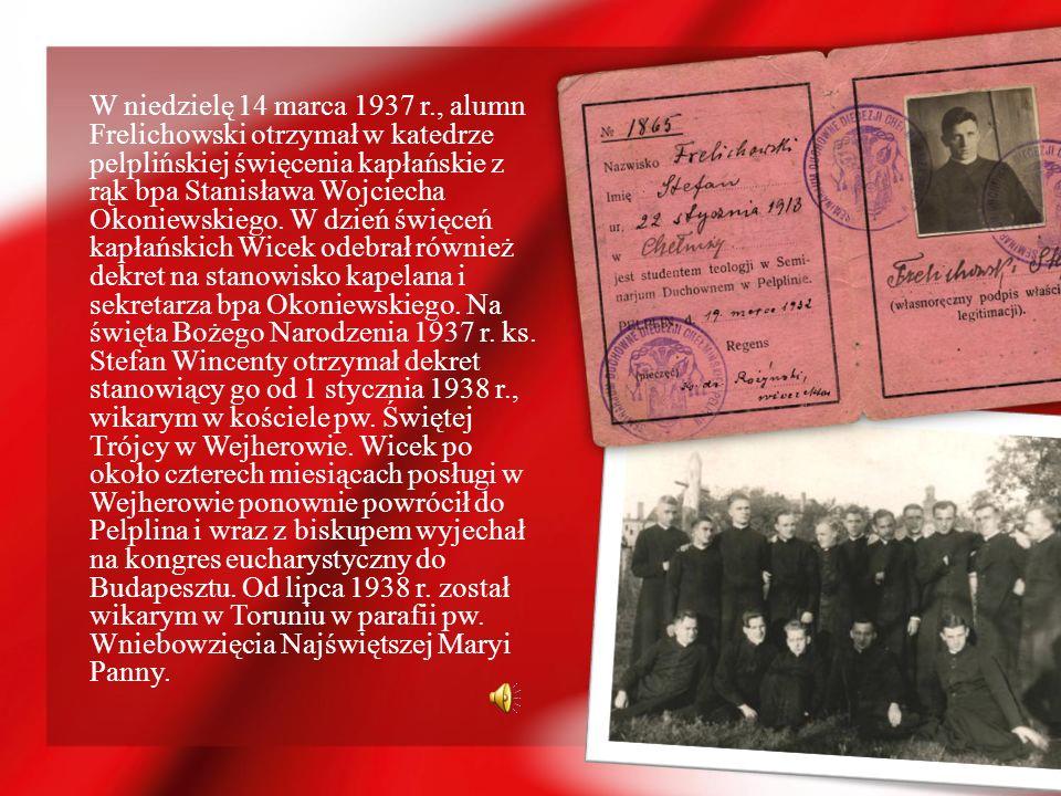 W niedzielę 14 marca 1937 r., alumn Frelichowski otrzymał w katedrze pelplińskiej święcenia kapłańskie z rąk bpa Stanisława Wojciecha Okoniewskiego.