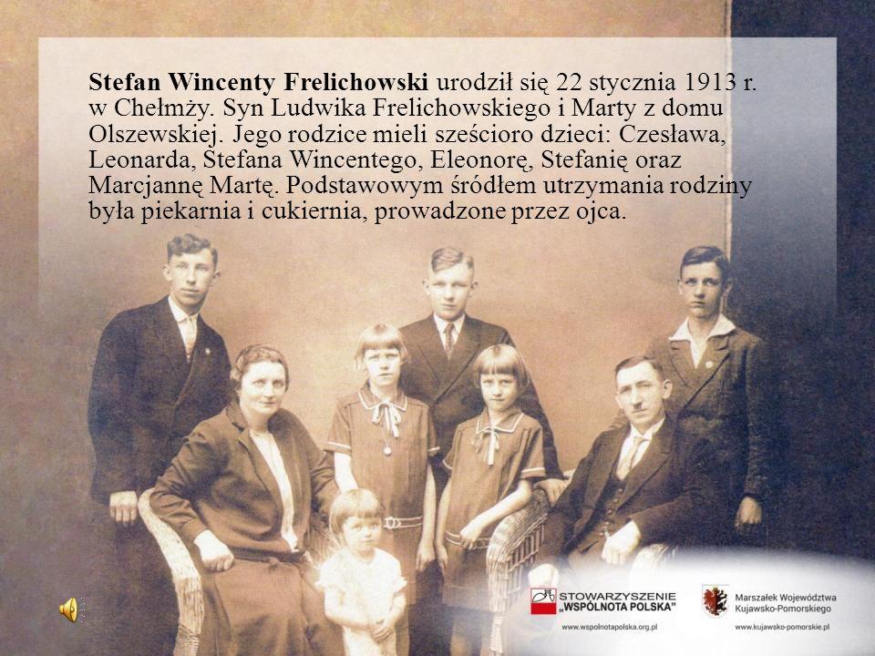 Stefan Wincenty Frelichowski urodził się 22 stycznia 1913 r. w Chełmży