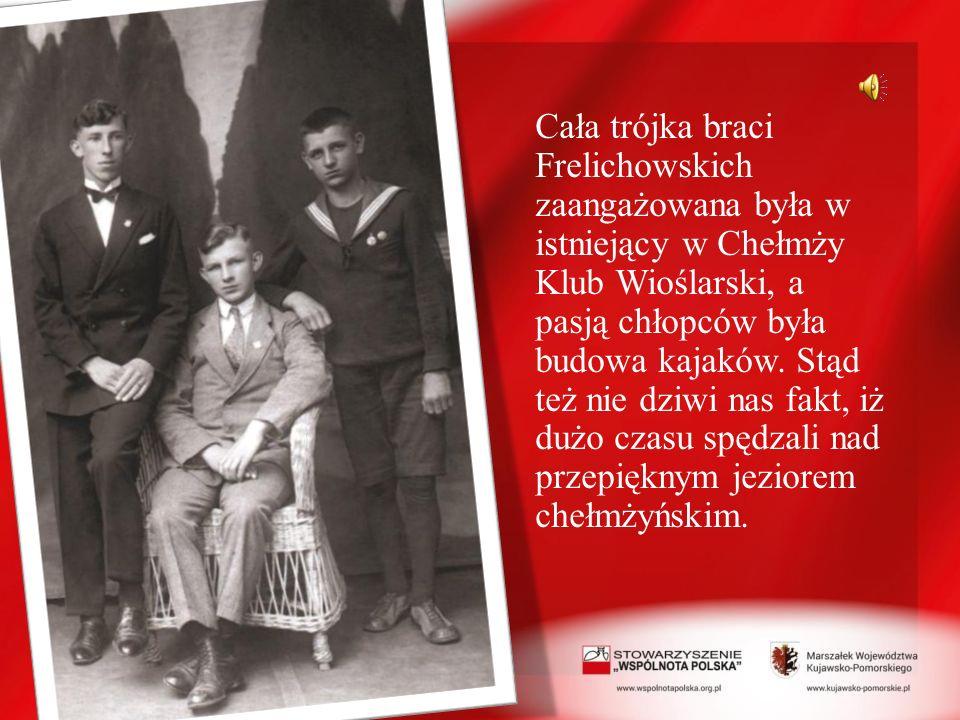 Cała trójka braci Frelichowskich zaangażowana była w istniejący w Chełmży Klub Wioślarski, a pasją chłopców była budowa kajaków.