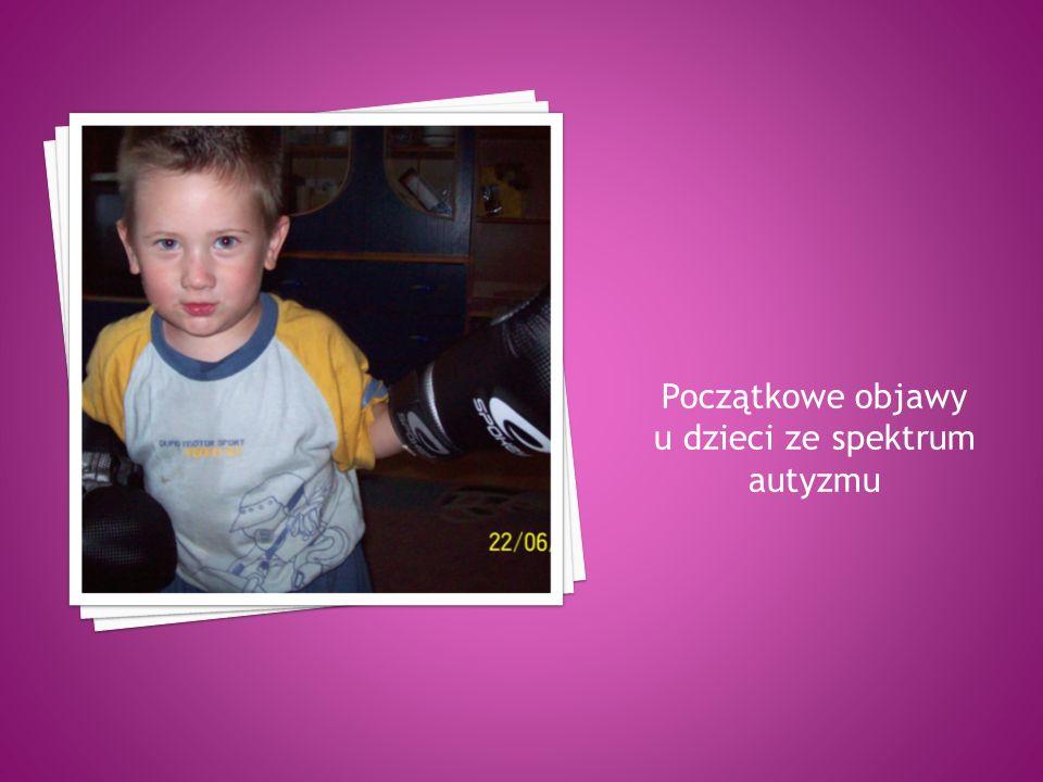 Początkowe objawy u dzieci ze spektrum autyzmu