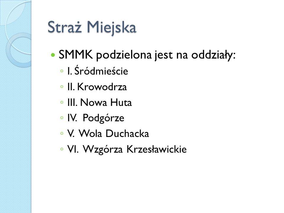 Straż Miejska SMMK podzielona jest na oddziały: I. Śródmieście