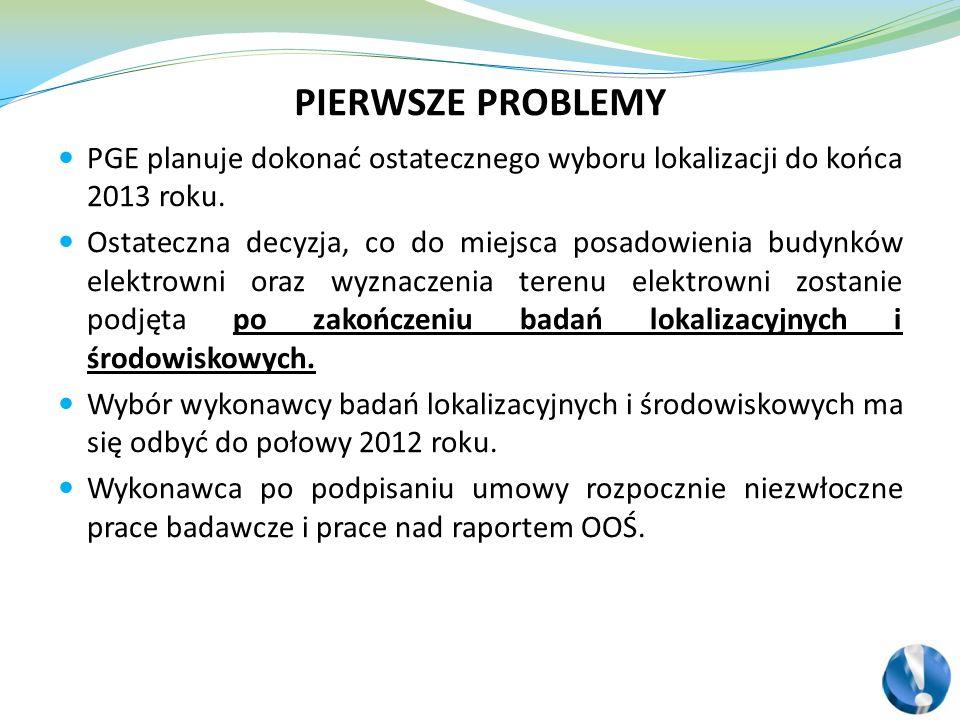 PIERWSZE PROBLEMY PGE planuje dokonać ostatecznego wyboru lokalizacji do końca 2013 roku.