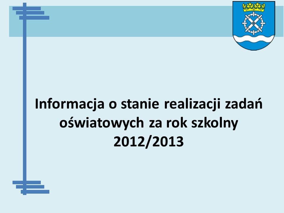 Informacja o stanie realizacji zadań oświatowych za rok szkolny 2012/2013