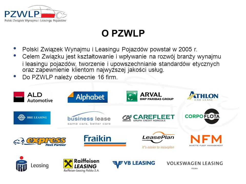 O PZWLP Polski Związek Wynajmu i Leasingu Pojazdów powstał w 2005 r.