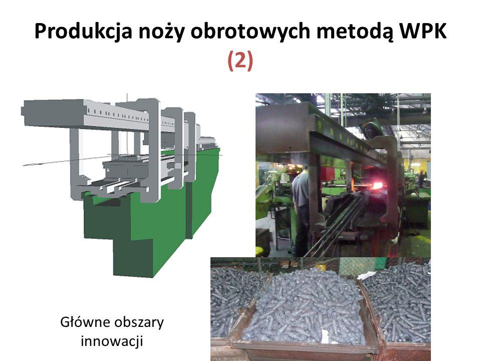 Produkcja noży obrotowych metodą WPK (2)