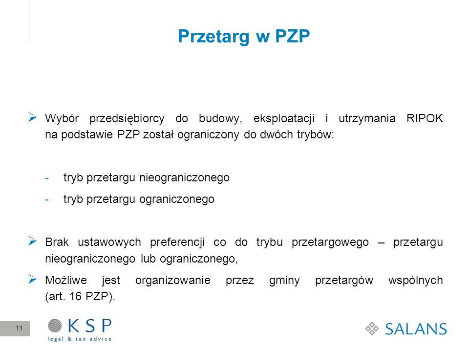 Przetarg w PZP Wybór przedsiębiorcy do budowy, eksploatacji i utrzymania RIPOK na podstawie PZP został ograniczony do dwóch trybów: