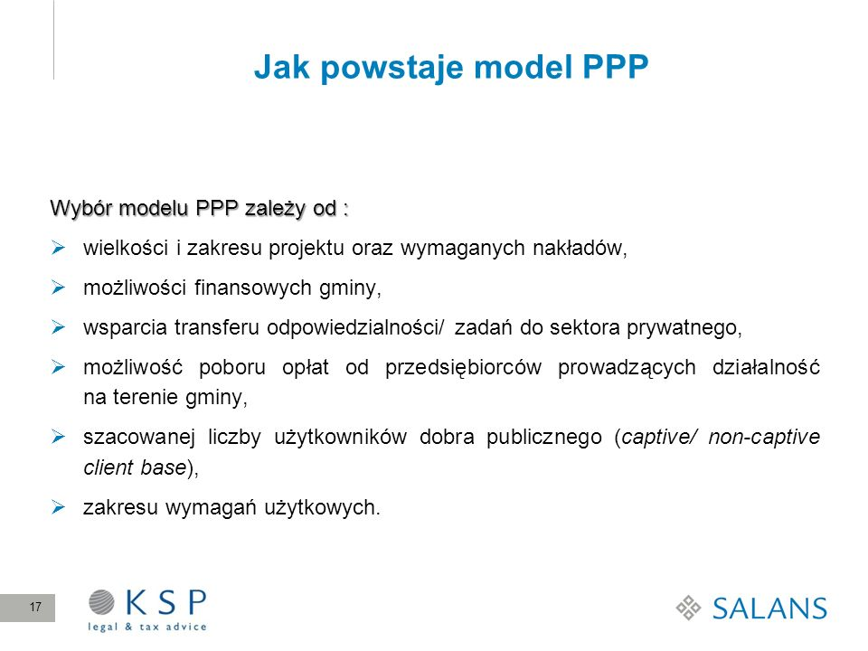 Jak powstaje model PPP Wybór modelu PPP zależy od :