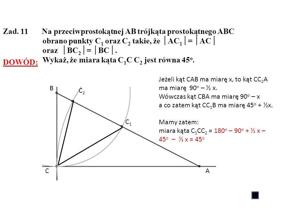 Zad. 11 Na przeciwprostokątnej AB trójkąta prostokątnego ABC