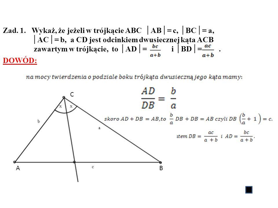 Zad. 1. Wykaż, że jeżeli w trójkącie ABC │AB│= c, │BC│= a,