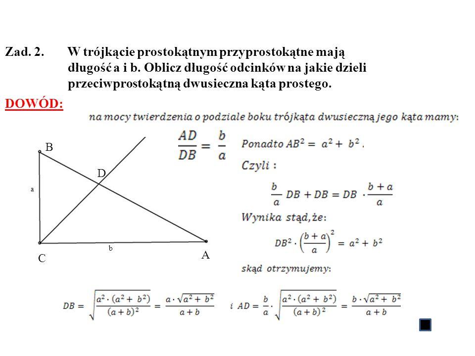 Zad. 2. W trójkącie prostokątnym przyprostokątne mają