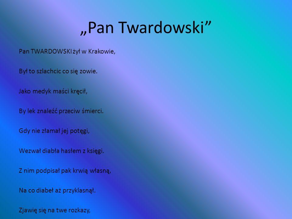 """""""Pan Twardowski"""