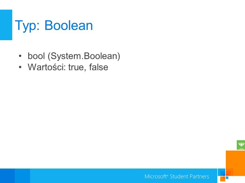 Typ: Boolean bool (System.Boolean) Wartości: true, false