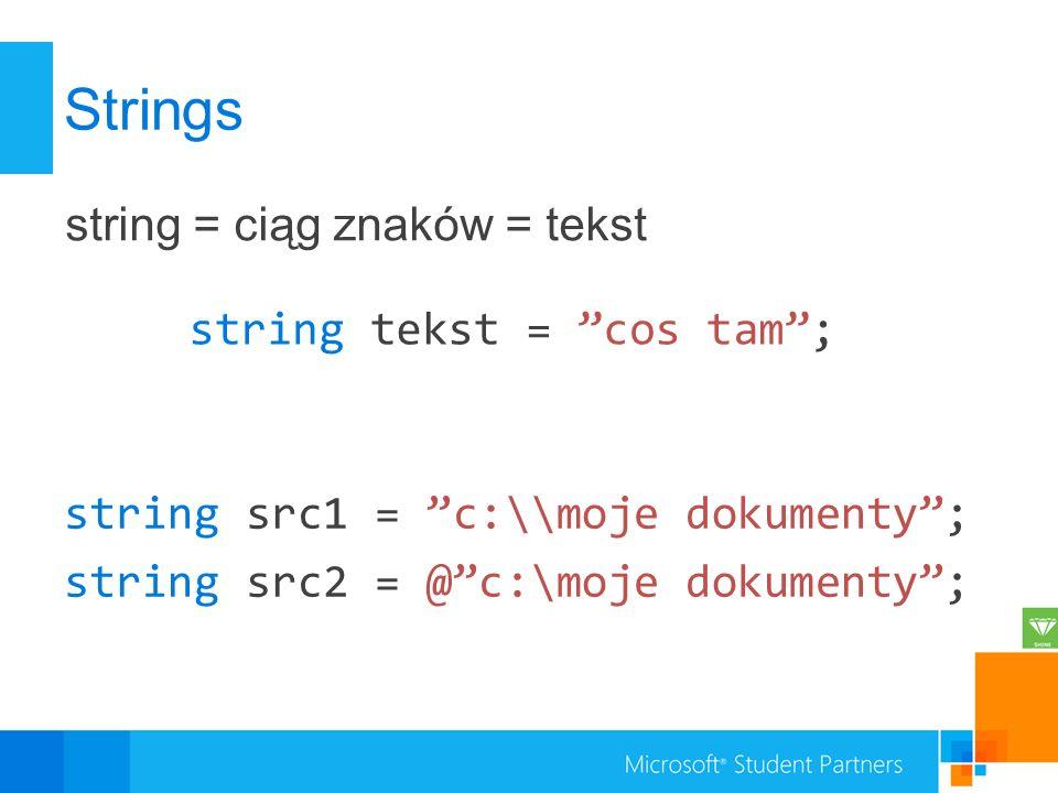 Strings string = ciąg znaków = tekst string tekst = cos tam ;