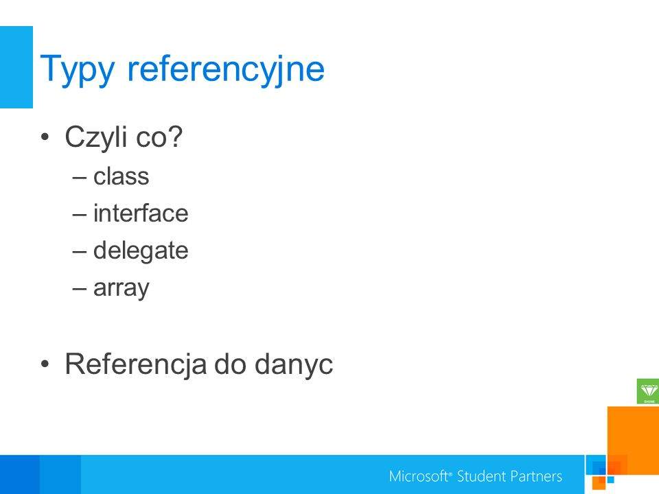 Typy referencyjne Czyli co Referencja do danyc class interface