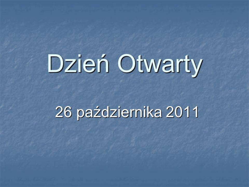 Dzień Otwarty 26 października 2011