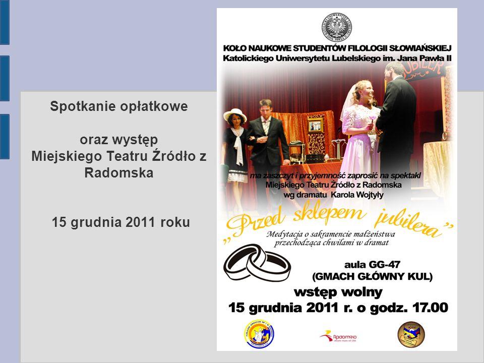 Spotkanie opłatkowe oraz występ Miejskiego Teatru Źródło z Radomska 15 grudnia 2011 roku