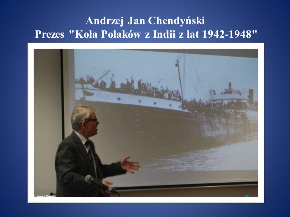 Andrzej Jan Chendyński Prezes Koła Polaków z Indii z lat 1942-1948