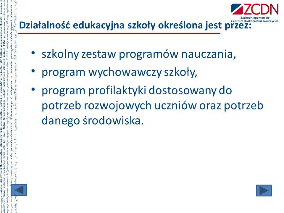 Działalność edukacyjna szkoły określona jest przez: