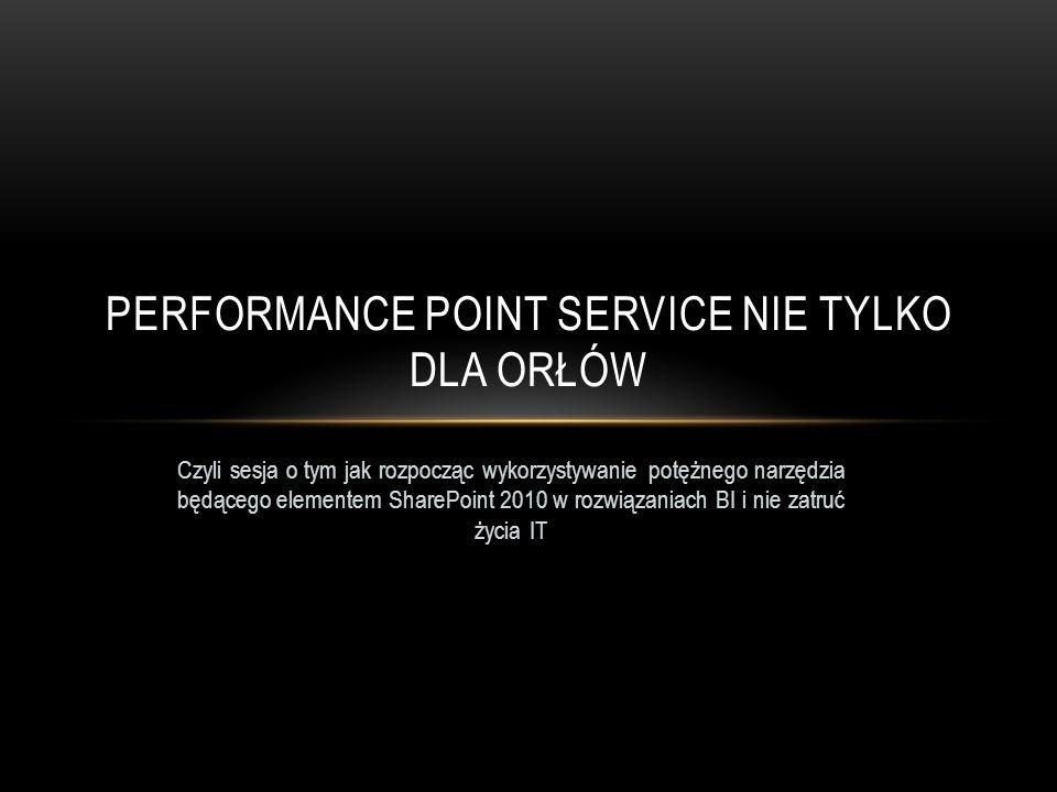 Performance point service nie tylko dla orłów