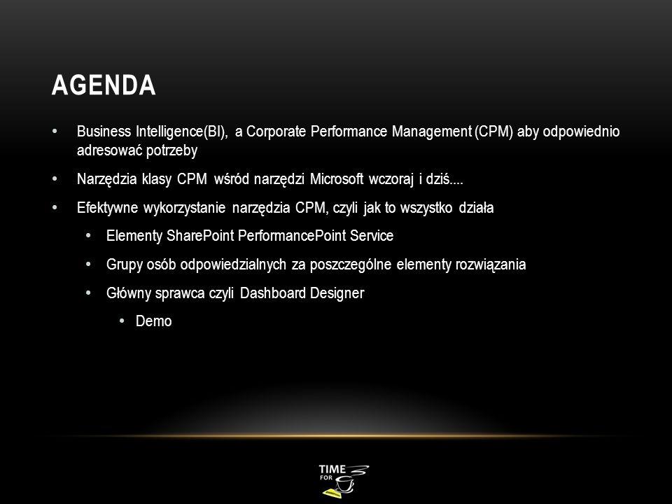 Agenda Business Intelligence(BI), a Corporate Performance Management (CPM) aby odpowiednio adresować potrzeby.