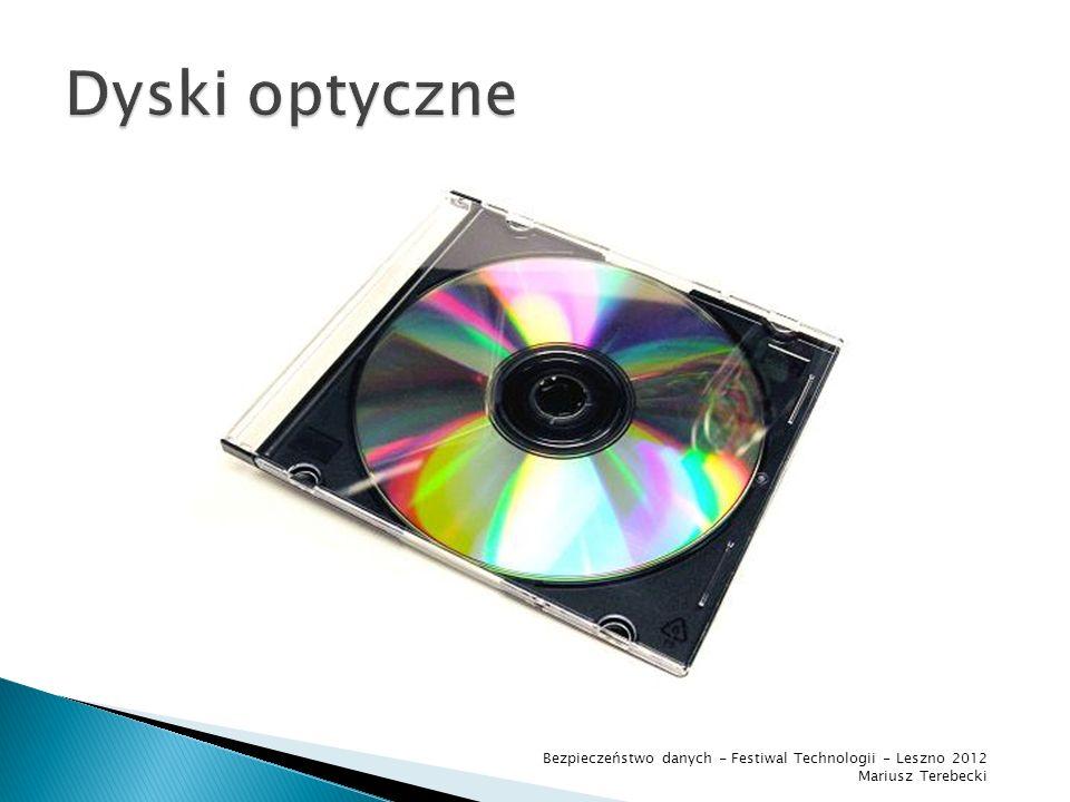 Dyski optyczne Bezpieczeństwo danych - Festiwal Technologii - Leszno 2012 Mariusz Terebecki