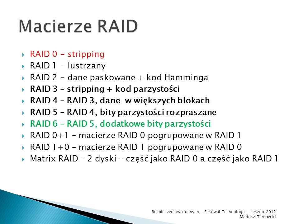 Macierze RAID RAID 0 - stripping RAID 1 - lustrzany
