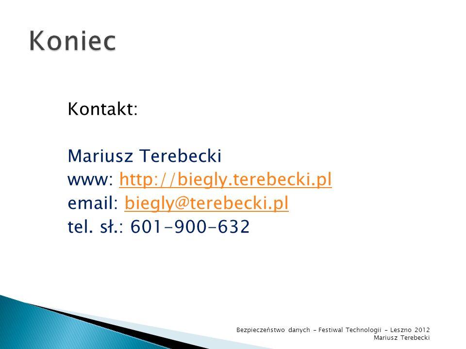 KoniecKontakt: Mariusz Terebecki www: http://biegly.terebecki.pl email: biegly@terebecki.pl tel. sł.: 601-900-632