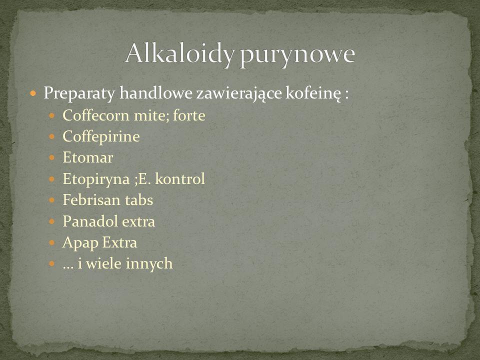 Alkaloidy purynowe Preparaty handlowe zawierające kofeinę :