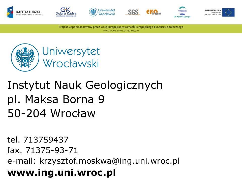 Instytut Nauk Geologicznych pl. Maksa Borna 9 50-204 Wrocław