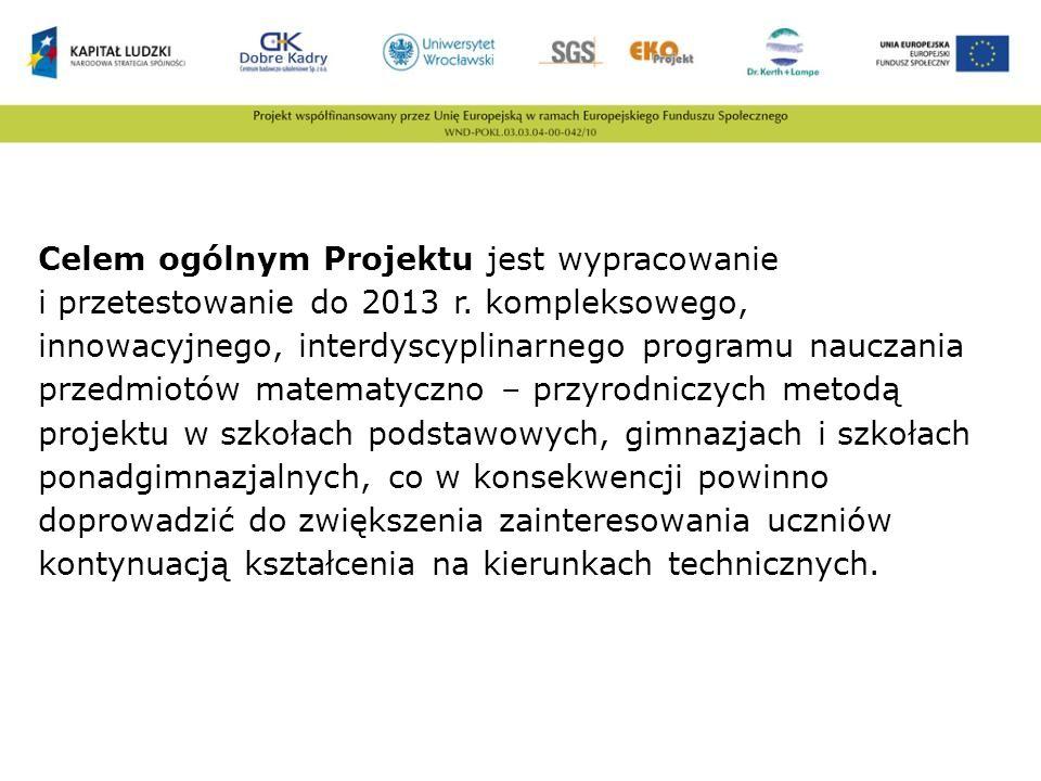Celem ogólnym Projektu jest wypracowanie i przetestowanie do 2013 r