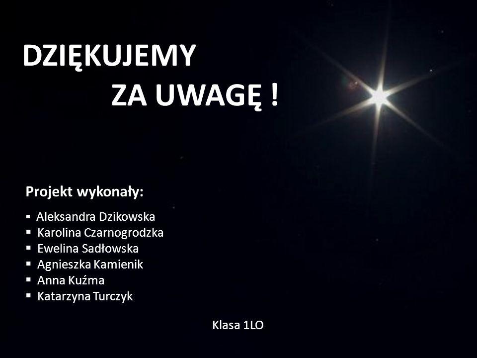 DZIĘKUJEMY ZA UWAGĘ ! Projekt wykonały: Karolina Czarnogrodzka