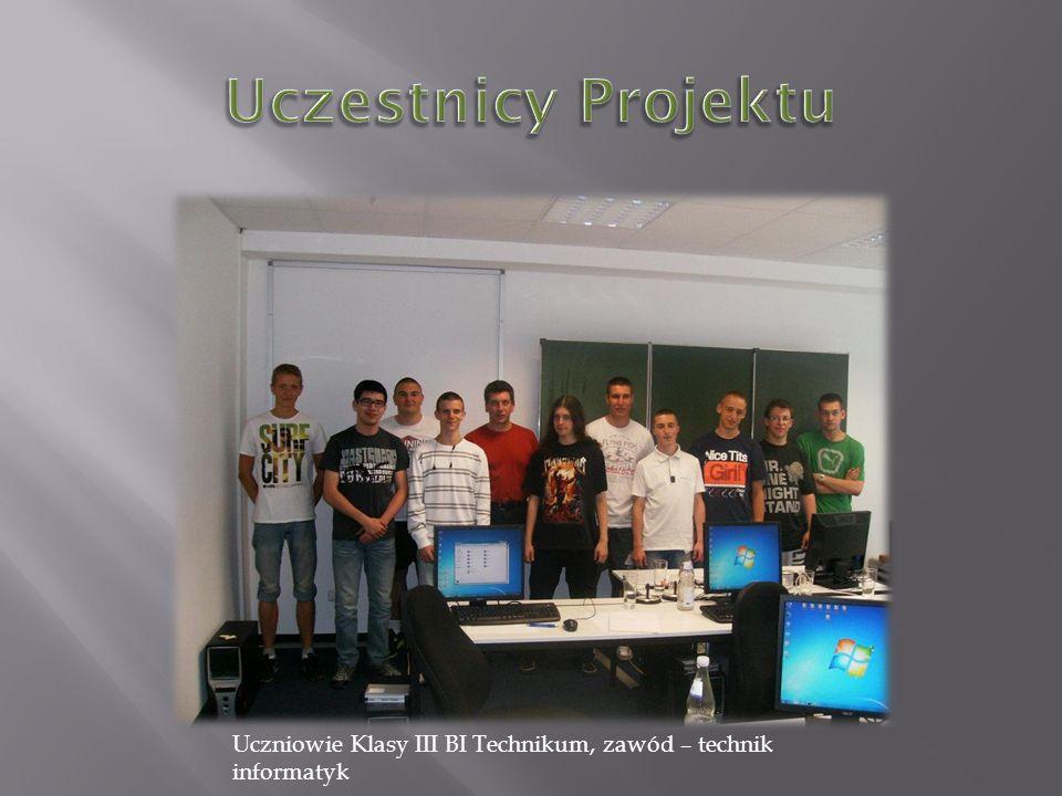 Uczestnicy Projektu Uczniowie Klasy III BI Technikum, zawód – technik informatyk