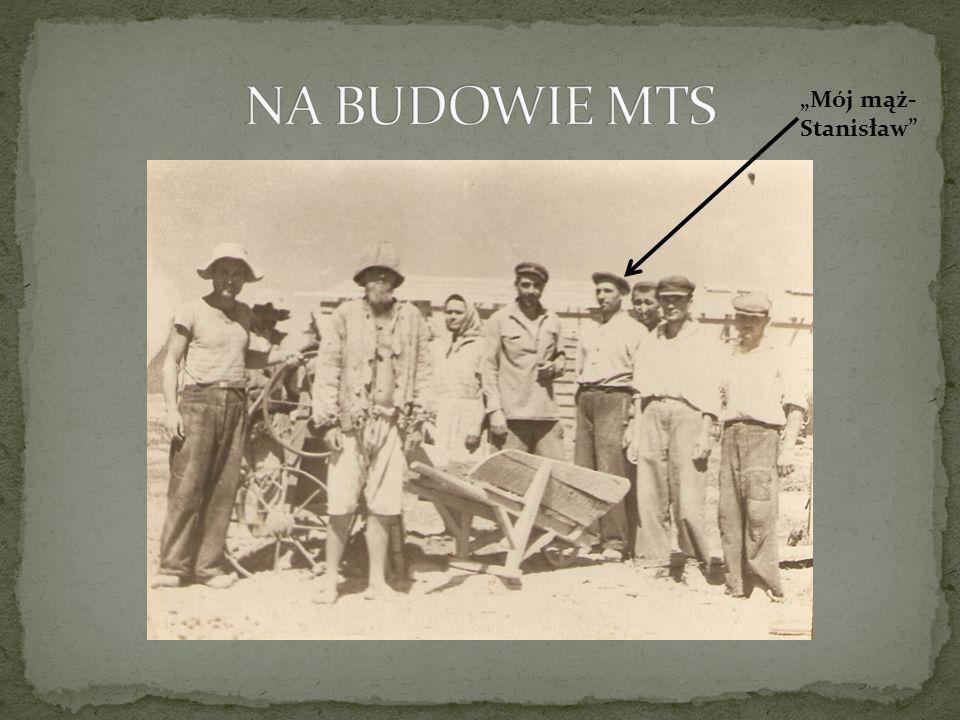 """NA BUDOWIE MTS """"Mój mąż- Stanisław"""