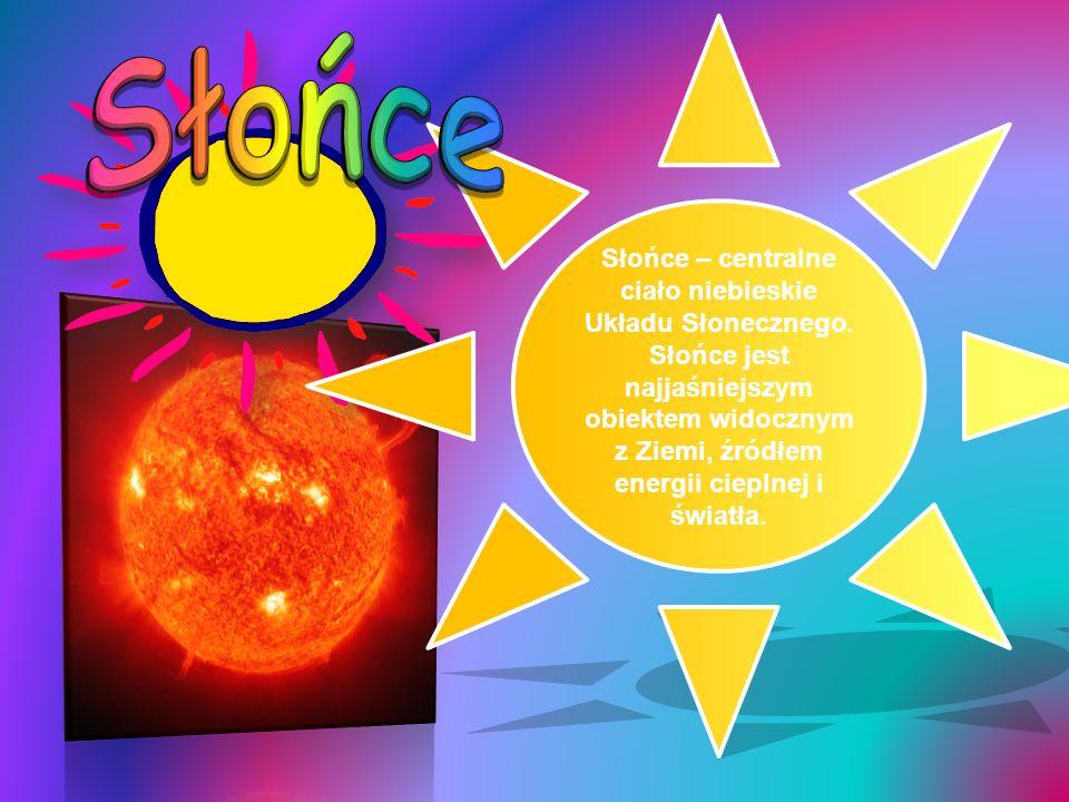 Słońce – centralne ciało niebieskie Układu Słonecznego