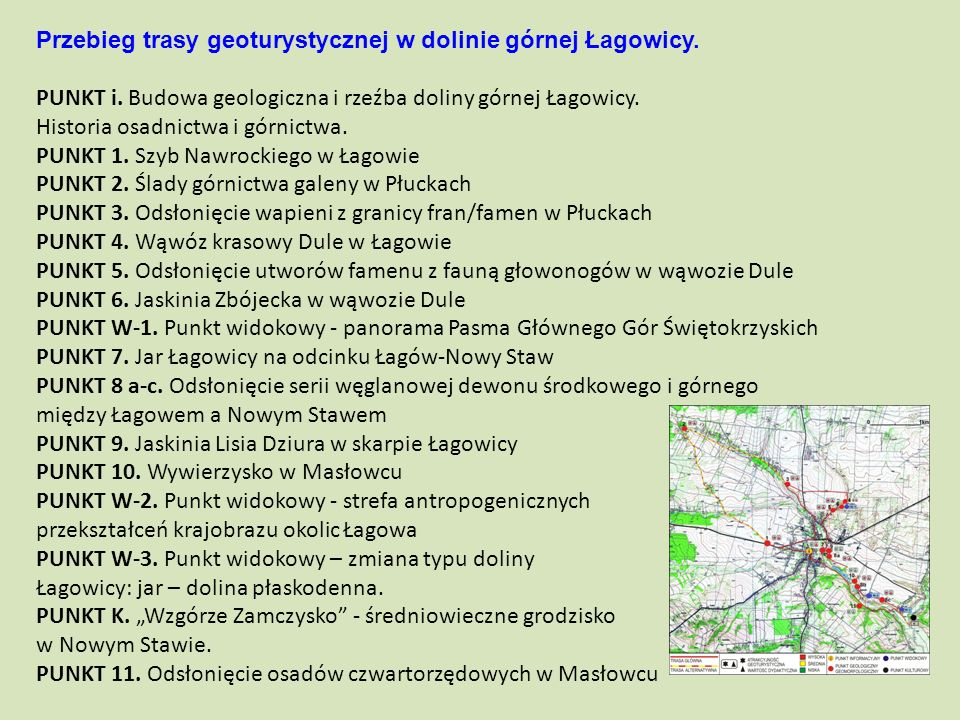 Przebieg trasy geoturystycznej w dolinie górnej Łagowicy.