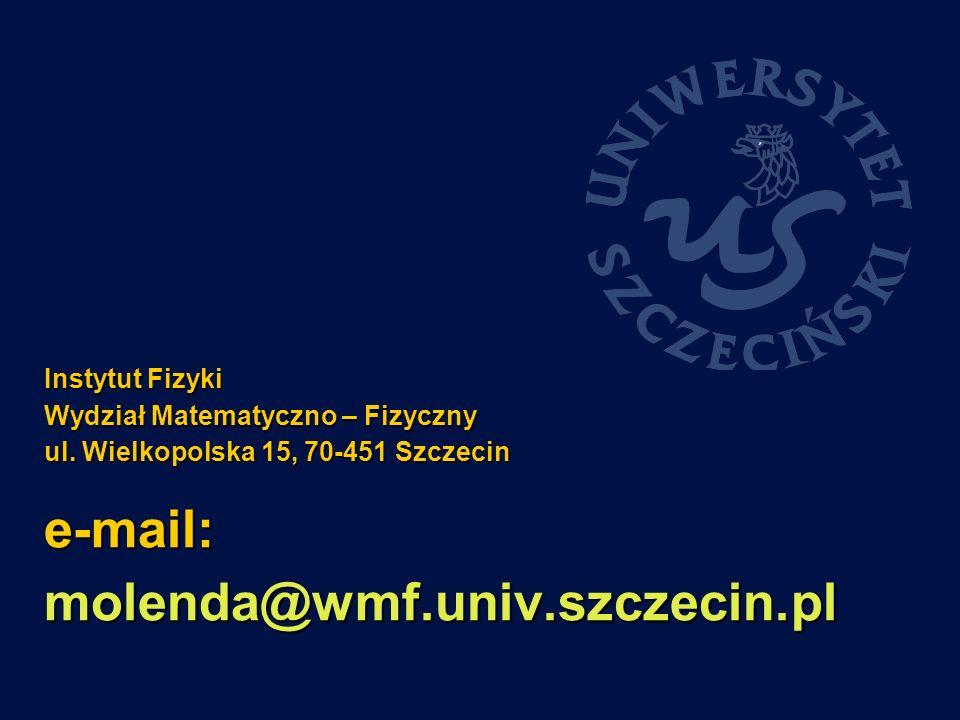Instytut Fizyki Wydział Matematyczno – Fizyczny ul