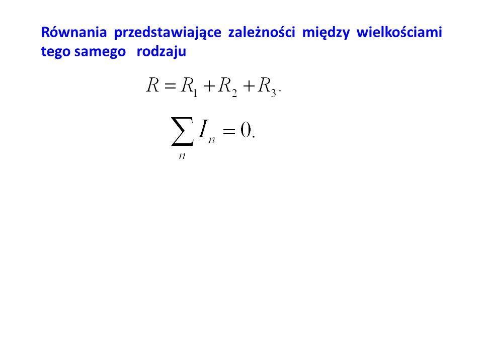 Równania przedstawiające zależności między wielkościami tego samego rodzaju