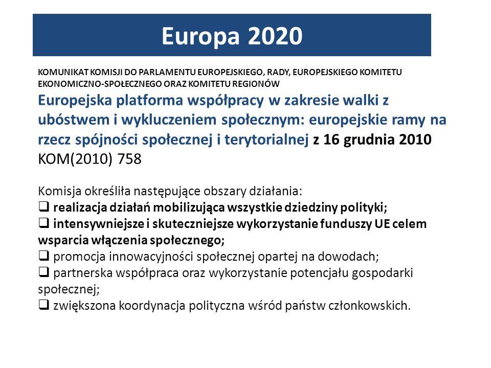 Europa 2020 KOMUNIKAT KOMISJI DO PARLAMENTU EUROPEJSKIEGO, RADY, EUROPEJSKIEGO KOMITETU EKONOMICZNO-SPOŁECZNEGO ORAZ KOMITETU REGIONÓW.