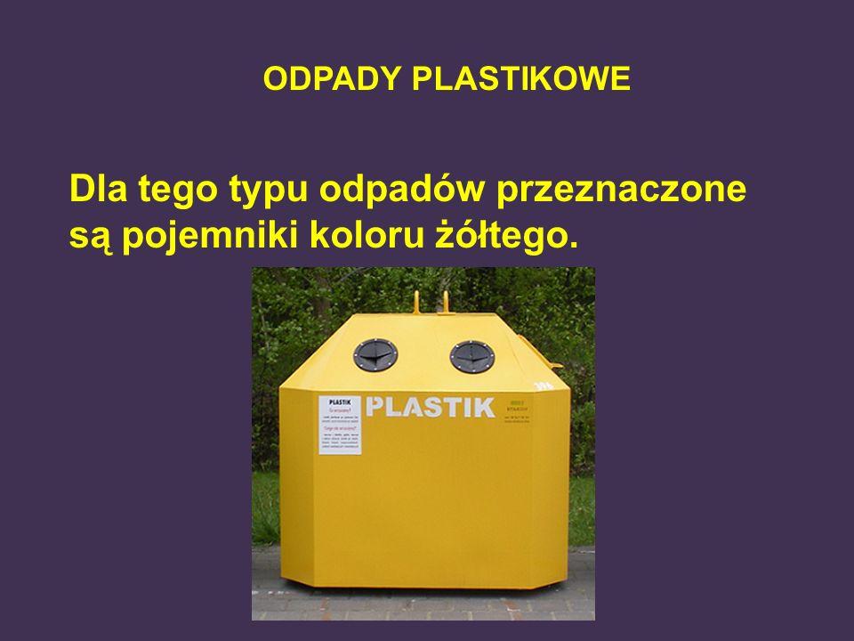 Dla tego typu odpadów przeznaczone są pojemniki koloru żółtego.