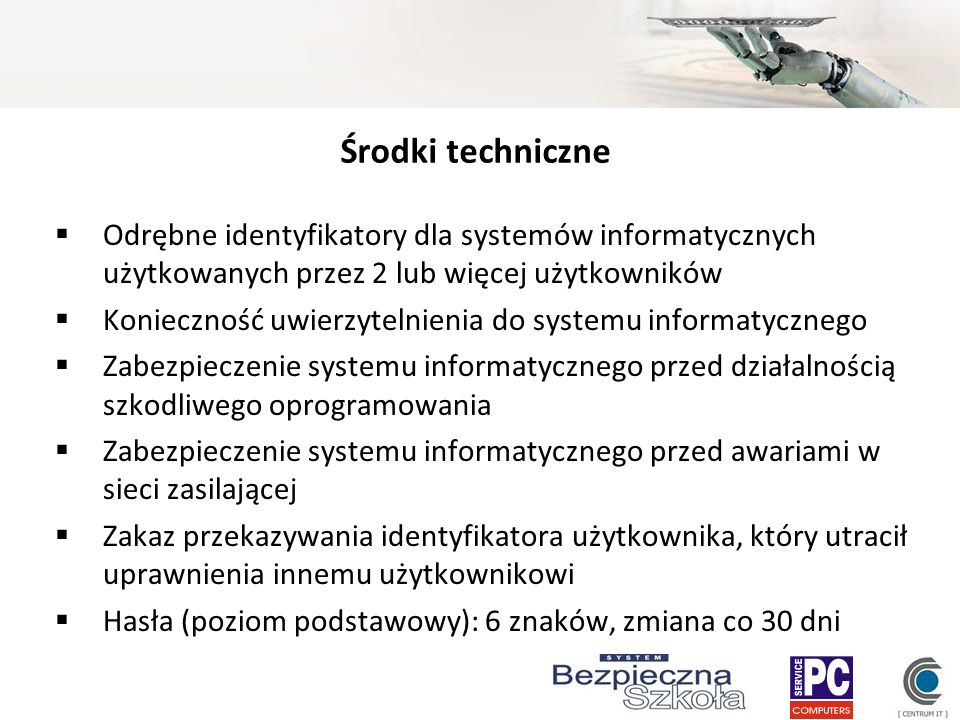Środki techniczne Odrębne identyfikatory dla systemów informatycznych użytkowanych przez 2 lub więcej użytkowników.