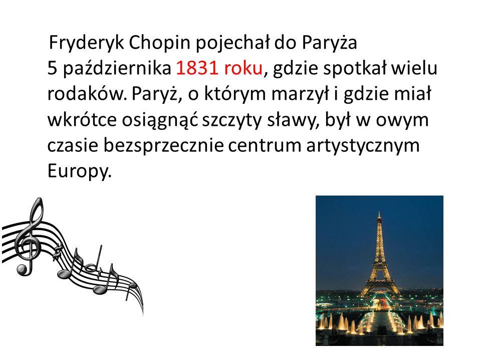 Fryderyk Chopin pojechał do Paryża 5 października 1831 roku, gdzie spotkał wielu rodaków.